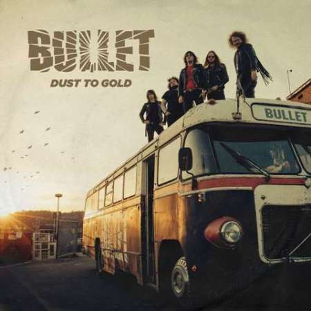 """Bullet - """"Dust To Gold"""""""