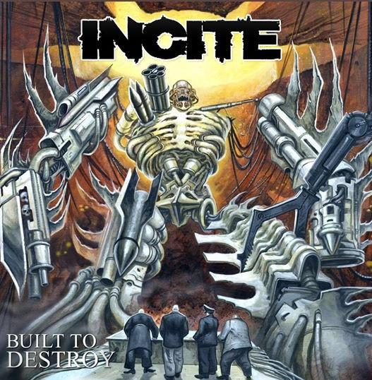 "Incite - ""Built To Destroy"""